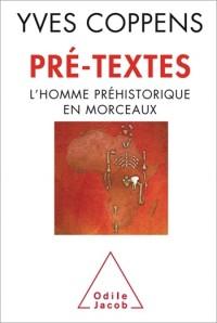 Pré-textes: L'homme préhistorique en morceaux