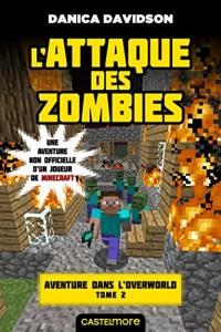 Minecraft - Aventure dans l'Overworld, T2 : L'Attaque des zombies