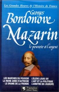 Mazarin: Le pouvoir et l'argent