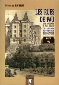 Les rues de Pau, dictionnaire historique & biographique
