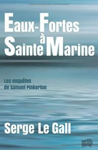 Eaux-fortes à Sainte-Marine: Les enquêtes de Samuel Pinkerton