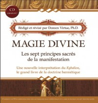 Magie Divine - Les sept principes sacrés de la manifestation (CD Inclus)