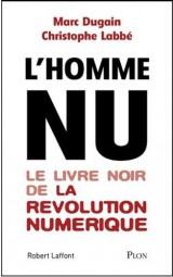 L'homme nu - La dictature invisible du numérique