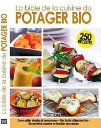 Bible de la Cuisine du Potager Bio (la)