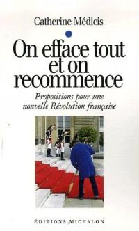 On efface tout et on recommence : Propositions pour une nouvelle Révolution française