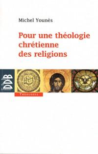 Pour une Theologie Chretienne des Religions