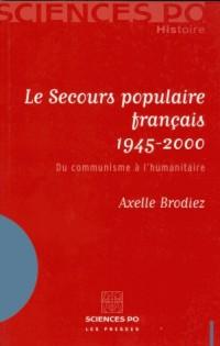 Le Secours populaire français 1945-2000 : Du communisme à l'humanitaire