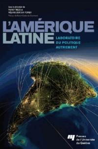 Amerique Latine Laboratoire du Politique Autrement