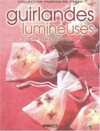Guirlandes lumineuses : Papier, tissu, feutrine...