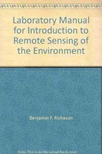 Laboratory Manual for Introduction to Remote Sensing of the Environment (National Council for Geographic Education Pacesetter Book)
