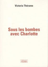 Sous les bombes avec Charlotte