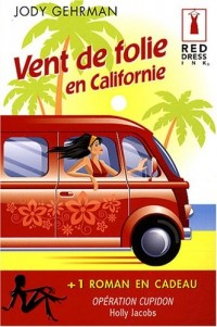 Vent de folie en Californie