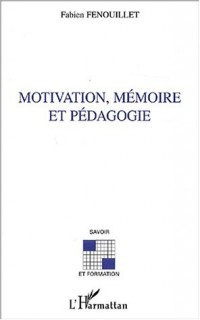 Motivation, mémoire et pédagogie