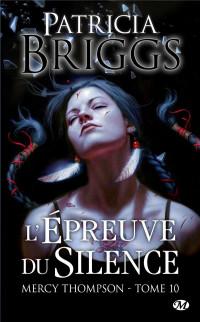 Mercy Thompson, T10 : L'Épreuve du silence