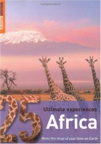 Rough Guides 25 Ultimate Experiences Africa: Africa