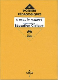 A nous le monde ! Education civique CE2 : Fichier à photocopier