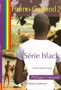 Série black Homo Cassand 2