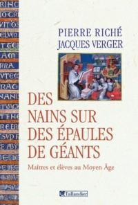 Des nains sur des épaules de géants : Maîtres et élèves au Moyen Age