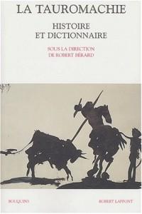 Histoire et dictionnaire de la Tauromachie