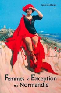 Femmes d'exception en Normandie