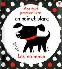 Les Animaux - Mon Tout Premier Livre en Noir et Blanc