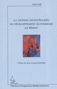 La gestion décentralisée du développement économique au Maroc