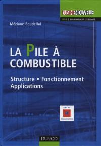 La pile à combustible : Structure, fonctionnement, applications