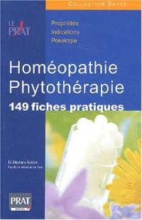 Homéopathie - Phytothérapie : 149 fiches pratiques