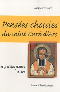 PENSEES CHOISIES DU SAINT CURE D ARS