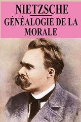 Généalogie de la morale: édition originale et annotée