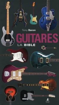 Guitares - la bible