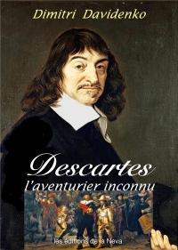 Descartes, L'Aventurier Inconnu