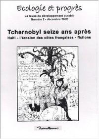 Ecologie et progrès N° 2 Décembre 2002 : Tchernobyl seize ans après