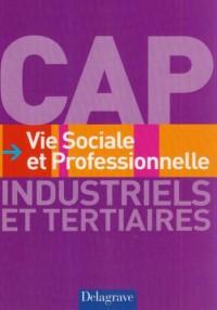 Vie Sociale et Professionnelle CAP industriels et tertiaires
