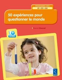 50 Expériences pour Questionner le Monde (+ CD-ROM) CP-CE1-CE2