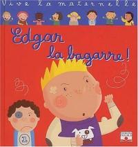 Vive la maternelle : Edgar, la bagarre
