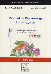 L'enfant de l'île sauvage : Conte bilingue français-arabe (1CD audio)