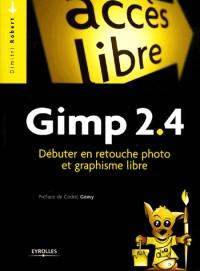 Gimp 2.4 : Débuter en retouche photo et graphisme libre