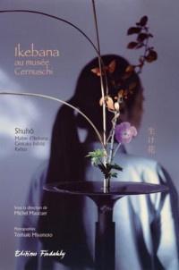 Ikebana au musée Cernuschi : Shuho, maître d'ikebana