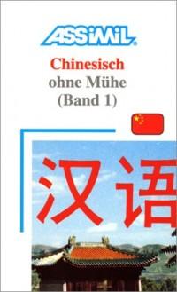 Chinesisch ohne Mühe : Band 1 (en allemand)