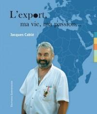 L'export, ma vie, ma passion.