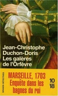 Les galères de l'Orfèvre : Marseille, 1703