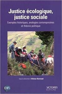 Justice écologique, justice sociale : Exemples historiques, analogies contemporaines et théorie politique