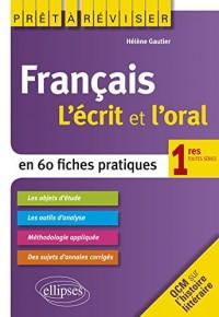 Prêt à Réviser Français l'Écrit et l'Oral en 60 Fiches Pratiques 1res Toutes Séries