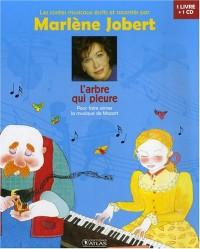 L'arbre qui pleure : Pour faire aimer la musique de Mozart (1CD audio)