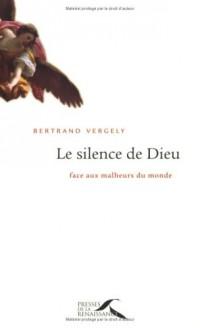 Le silence de Dieu : Face aux malheurs du monde