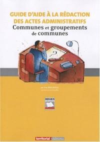 Guide d'aide à la rédaction des actes administratifs