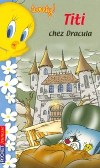 Tweety !, Tome 2 : Titi chez Dracula