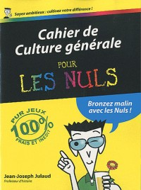 Cahier de Culture Generale T3 pour les Nuls
