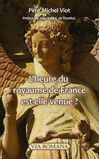 L'heure du Royaume de France est-elle venue ?